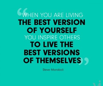living-the-best-version-of-yourself-Steve-Maraboli-quote_daily-inspiration[1]