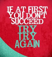 Motivation: If you don't succeed, try again