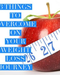 Three things to overcome during weight loss journey