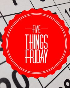 Five Things Friday: Mom life, salads, Chicago Marathon and more